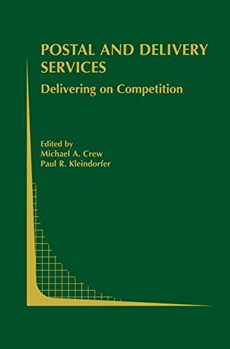 Download Postal and Delivery Services: Delivering on Competition (Topics in Regulatory Economics and Policy) Pdf
