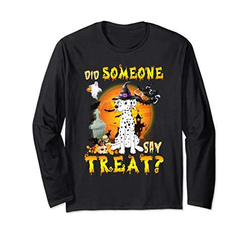 Dalmatian Homemade Costume (Did Someone Say Treat Dalmatian Halloween Costume Gift Long Sleeve)