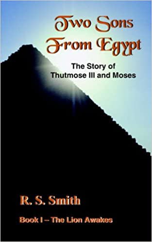 Two Sons From Egypt: The Story of Thutmose III and Moses