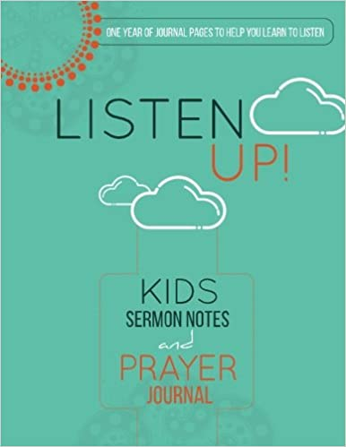 Listen Up!: Kids Sermon Notes and Prayer Journal: Jennifer