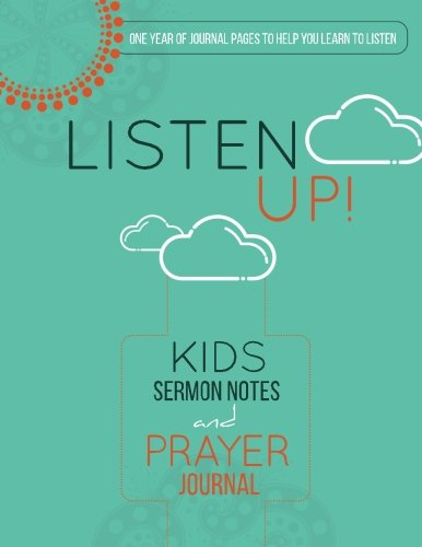 PDF] Listen Up!: Kids Sermon Notes And Prayer Journal Pdf ISBN-10