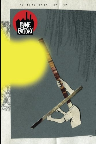 Crime Factory Issue 17 (Volume 2)