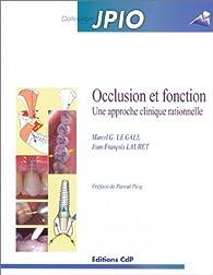 Occlusion et fonction : Une approche clinique rationnelle par Marcel G. Le Gall