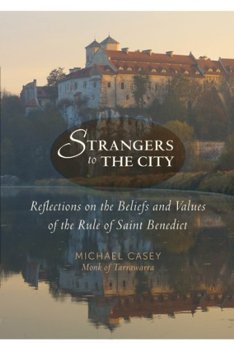 Download Strangers to the City: Reflections on the Beliefs and Values of the Rule of Saint Benedict (Voices from the Monastery) PDF ePub fb2 ebook