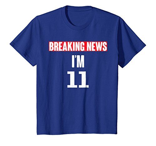 Kids Funny Breaking News I'm 11 Tshirt, Cool Birthday Gift Idea 12 Royal Blue -