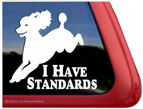 NickerStickers I Have Standards - Poodle Dog Window Decal