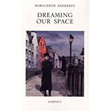 By Marguerite Andersen Dreaming Our Space (1st Edition) [Paperback]