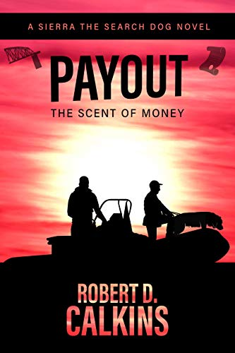 Payout: The Scent of Money (Sierra the Search Dog Book 6) by [Calkins, Robert]