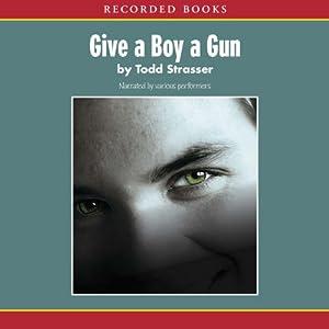 Give a Boy a Gun  Audiobook