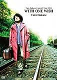 Taro Hakase Concert Tour 2012 WITH ONE WISH [DVD]