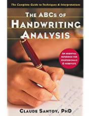 The ABCs of Handwriting Analysis: The Complete Guide to Techniques and Interpretations