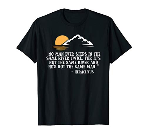 Heraclitus No Man Steps Same River Twice Philosopy T-Shirt (No Man Steps In The Same River Twice)