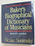 Baker's Biographical Dictionary of Musicians 9780028702704