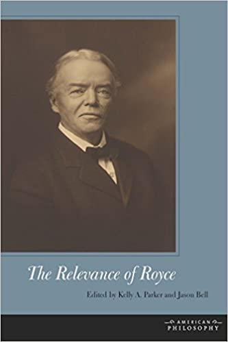 The Relevance Of Royce American Philosophy Kindle Edition By