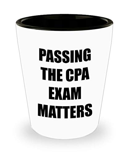 Passing CPA Exam Matters Funny Cute Gag Shotglass Gifts for Certified Public Accountant Shot Glass Accountancy Passer Chartered Day Accounting Office Congratulations Gift Idea Novelty
