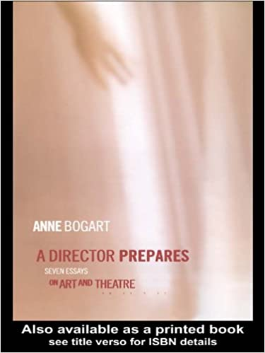 com a director prepares seven essays on art and theatre  com a director prepares seven essays on art and theatre ebook anne bogart kindle store