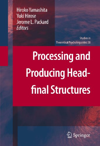 Download Processing and Producing Head-final Structures: 38 (Studies in Theoretical Psycholinguistics) Pdf