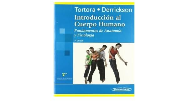 Introduccion Al Cuerpo Humano: Fundamentos De Anatomia Y Fisiologia ...
