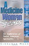 A Medicine Woman Speaks, Cinnamon Moon, 1564145263