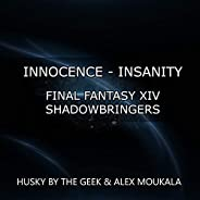 """Innocence - Insanity (From """"Final Fantasy XIV: Shadowbringers"""") [Epic R"""
