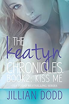 Kiss Me (The Keatyn Chronicles series Book 2) by [Dodd, Jillian]