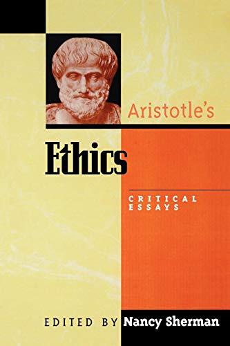 Aristotle's Ethics: Critical Essays (Critical Essays on the Classics Series)