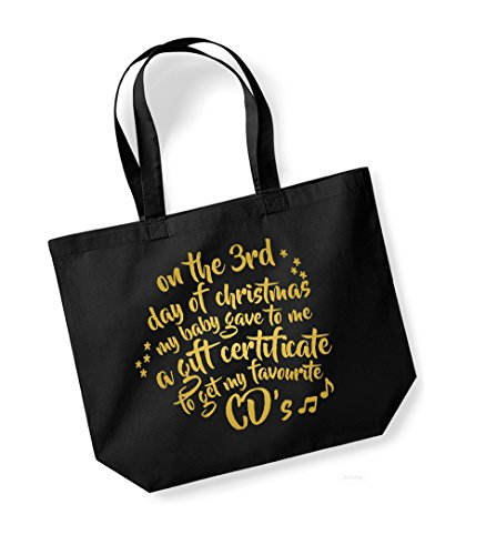 On the 3rd Day of Christmas My Baby Gave to Me a Gift Certificate to Get My Favourite CD's - Large Canvas Fun Slogan Tote Bag Black/Gold