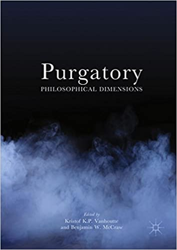 Purgatory Philosophical Dimensions Kindle Edition By