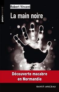 La main noire par Robert Vincent (II)