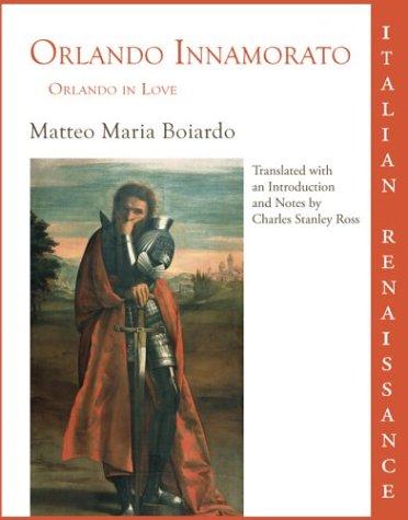 Orlando Innamorato = Orlando in Love (Inglés) Tapa blanda – Abreviado, 5 ene 2004 Matteo Maria Boiardo Charles Stanley Ross Parlor Press 1932559019
