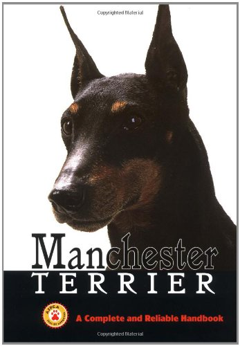 Manchester Terrier: A Complete & Reliable Handbook