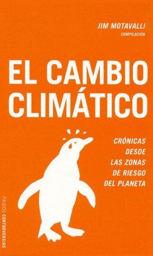 Descargar Libro Cambio Climatico, El Jim Motavalli