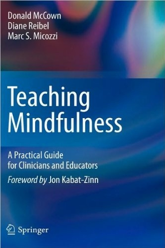 Donald McCown,Diane Reibel, Marc S. Micozzi,Jon Kabat-Zinn'sTeaching Mindfulness: A Practical Guide for Clinicians and Educators (Analysis) [Hardcover](2010)