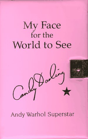 My Face for the World to See: The Diaries, Letters, and Drawings of Candy Darling, Andy Warhol Superstar