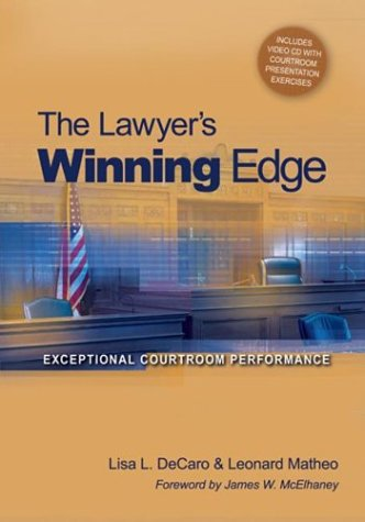 Read Online The Lawyer's Winning Edge: Exceptional Courtroom Performance pdf