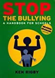 Stop the Bullying, Ken Rigby, 0864315686