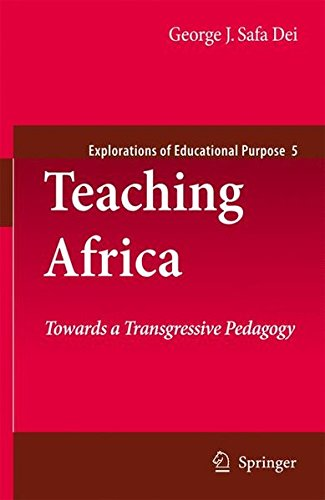 Teaching Africa: Towards a Transgressive Pedagogy (Explorations of Educational Purpose) by Springer