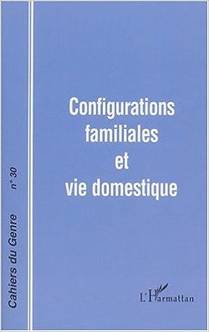 Livre gratuits en ligne Cahiers du genre nø30 : configurations familiales et vie domestique epub, pdf