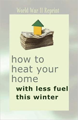How to Heat Your Home with Less Fuel This Winter