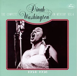The Complete Dinah Washington on Mercury, Vol. 4: 1954-1956 by Mercury / Polygram