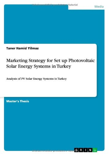 Marketing Strategy for Set up Photovoltaic Solar Energy Systems in Turkey