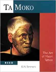 Ta Moko: The Art of Maori Tattoo: David Simmons: 9780790005683: Amazon