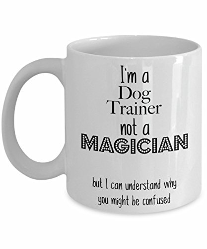 Dog Trainer Mug, I'm a Dog Trainer not a Magician Coffee Mug Gift
