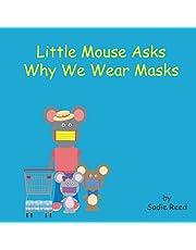 Little Mouse Asks Why We Wear Masks