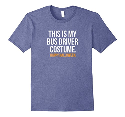 [Mens This my Bus Driver Costume funny halloween shirt gift 2XL Heather Blue] (Metro Man Costume)