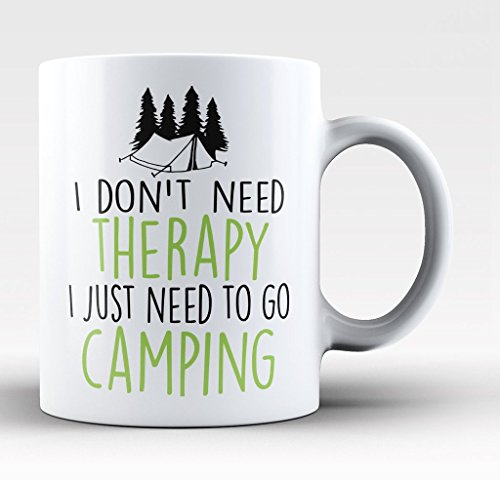 I Don't Need Therapy I Just Need To Go Camping Mug is great gear for this campfire hot cocoa chocolate recipe!