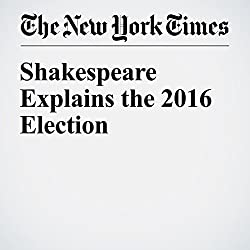 Shakespeare Explains the 2016 Election