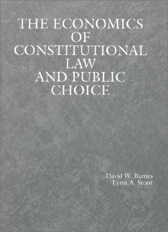 Economics of Constitutional Law and Public Choice (American Casebook Series)