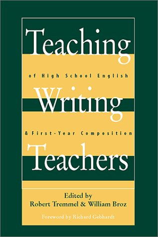 Teaching Writing Teachers: of High School English and First-Year Composition
