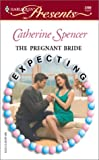 The Pregnant Bride, Catherine Spencer, 0373122691